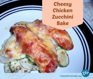 Gluten-Free Cheesy Chicken Zucchini Bake Gluten Free Easily