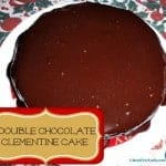 Double Chocolate Clementine Cake Gluten Free Easily