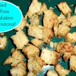 Not everyone wants stuffing after Thanksgiving, but croutons are always loved! So turn your leftover stuffing into delicious gluten-free croutons! [from GlutenFreeEasily.com]