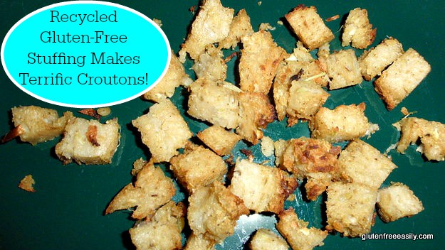 Recycled Gluten-Free Stuffing Becomes Croutons Gluten Free Easily