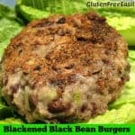 Blackened Black Bean Burgers (Gluten Free)