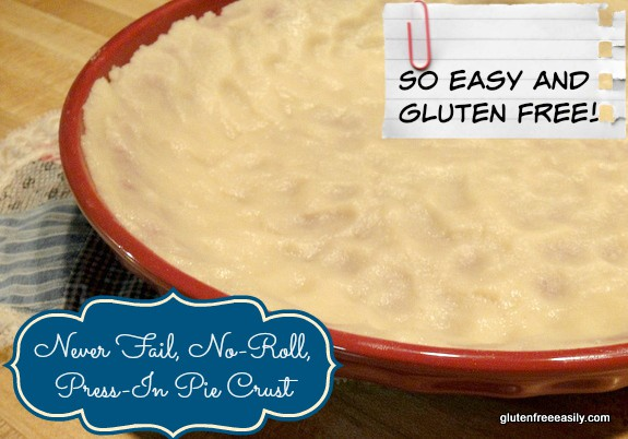 Gluten-Free Never-Fail No-Roll Press-In Pie Crust Gluten Free Easily Dairy Free