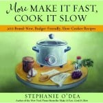 Giveaway of Stephanie O'Dea's More Make It Fast, Cook It Slow Cookbook