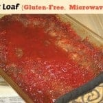 Tasty Meatloaf in the Microwave. Ready for you to enjoy in mere minutes! From Gluten Free Easily.
