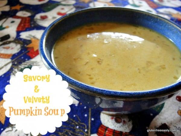 Velvety Pumpkin Soup Gluten Free Easily