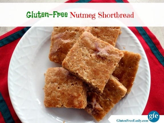 This gluten-free Nutmeg Shortbread is a dense, rich, and somewhat crispy shortbread with intense nutmeg flavor and a glossy golden crust. [from GlutenFreeEasily.com]