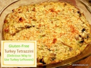 Gluten-Free Turkey Tetrazzini Gluten Free Easily Great Way to Use Turkey Leftovers