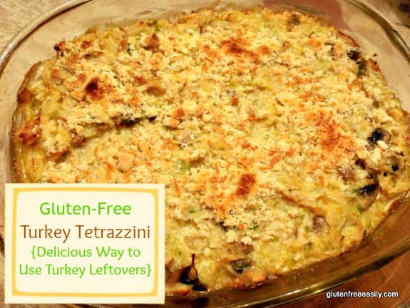 Gluten-Free Turkey Tetrazzini - Great Way to Use Turkey (or Chicken) Leftovers [from GlutenFreeEasily.com]