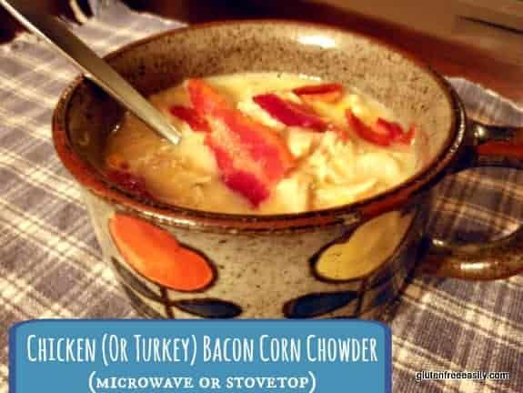Chicken-or Turkey-Bacon Corn Chowder Gluten Free Easily