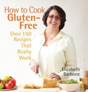 How to Cook Gluten Free Elizabeth Barbone