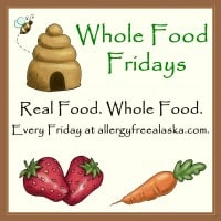 Whole Foods Friday, Allergy-Free Alaska, real food, whole food, blog carnival