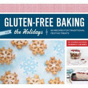 Jeanne Sauvage, gluten-free, baking, holidays, recipes, cookbook, Art of Gluten-Free Baking