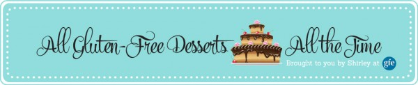 all gluten-free desserts, all the time blog, desserts, treats, gluten free