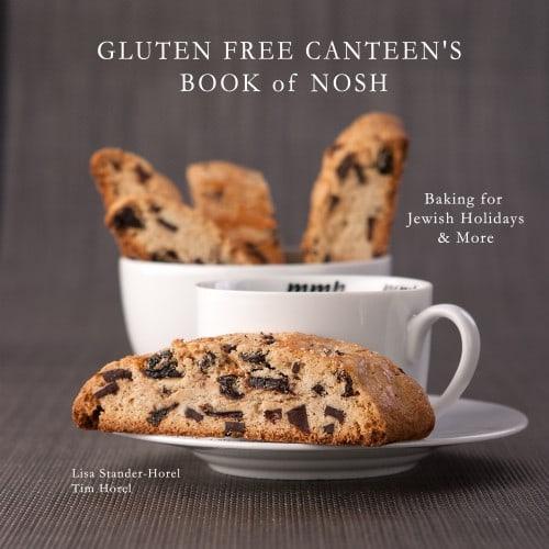 gluten free, baking, Jewish, Lisa Stander Horel, Tim Horel, Gluten Free Canteen, Book of Nosh