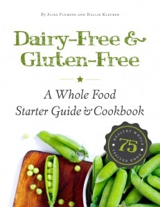 dairy free, gluten free, transition, getting started, Hallie Klecker, Alisa Fleming, cookbook, meal plans