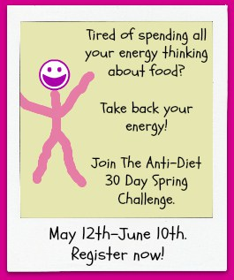 Join the Anti-Diet 30-Day Spring Challenge