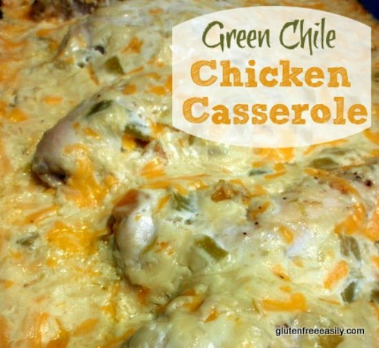 Green Chile Chicken Casserole--No special ingredients, but a special dish! Naturally gluten free.