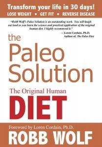 gluten free, paleo, Robb Wolf, The Paleo Solution, CrossFit