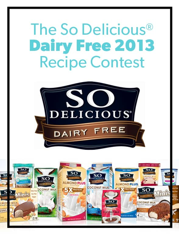 So Delicious Dairy Free, So Delicious Dairy-Free 2013 Recipe Contest,