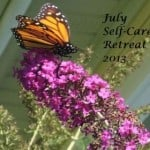 "July Self-Care Retreat: Saying ""No"" … With Unexpected, Wonderful Results"