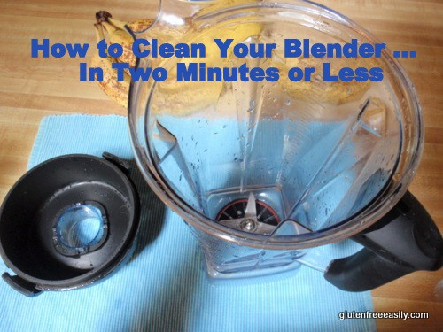 how to clean your blender in two minutes or less, how to clean your Vitamix in two minutes or less, how to clean your blender, kitchen tips