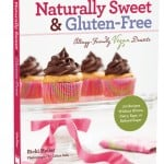 Naturally Sweet & Gluten-Free Cookbook, Ricki Heller, gluten-free dessert cookbook, gluten-free recipes, dairy-free recipes, egg-free recipes, vegan recipes, gluten-free vegan cookbook, Diet Dessert and Dogs