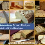 Top 20+ Gluten-Free Bread Recipes Made in a Bread Machine, Plus More Info and Tips on Bread Machines