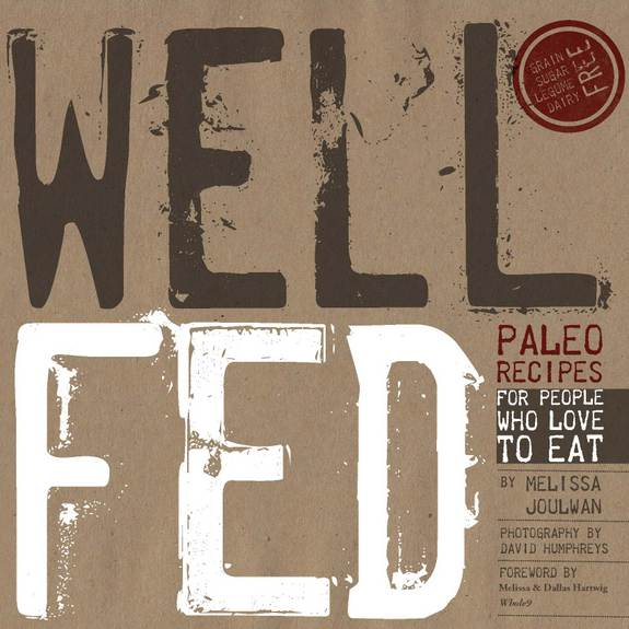 Well Fed:  Paleo Recipes for People Who Love to Eat, Melissa Joulwan, gluten free, dairy free, paleo, recipes, cookbook