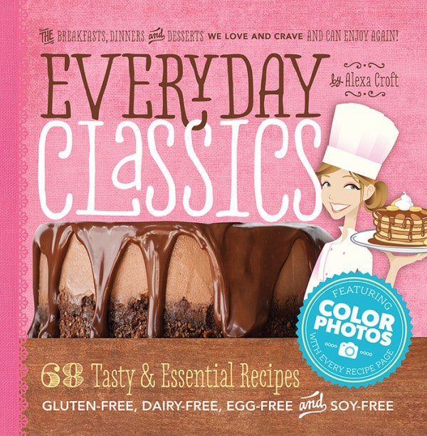 Lexie's Kitchen Everyday Classics, gluten-free cookbook, dairy-free cookbook, egg-free cookbook, Alexa Croft, Lexie's Kitchen