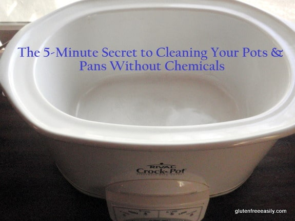 The 5-Minute Secret to Easily Cleaning Pots and Pans without Harsh Chemicals. So easy you won't believe it! With an ingredient you already have in your pantry! [from GlutenFreeEasily.com] (photo)