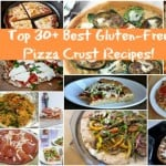 Top 30 Plus Best Gluten-Free Pizza Recipes (Grain Based) Featured on GFE