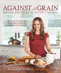 Against All Grain Cookbook