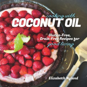 Cooking with Coconut Oil Elizabeth Nyland