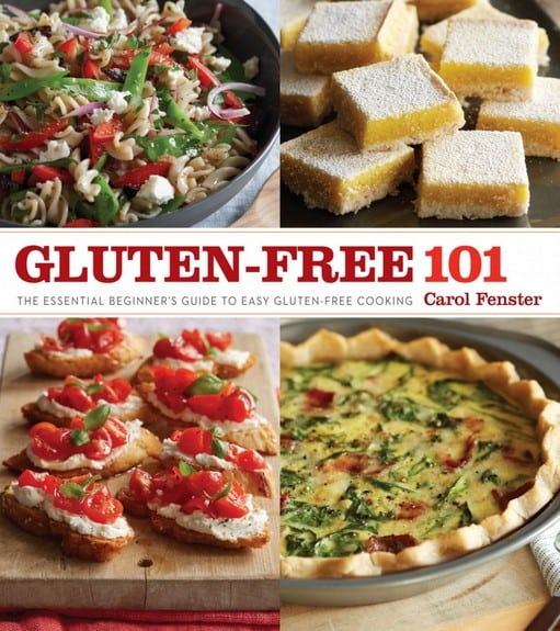 Gluten-Free 101: The Essential Beginner's Guide to Easy Gluten-Free Cooking Carol Fenster