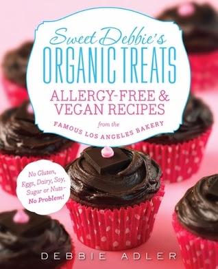 Sweet Debbie's Organic Treats by Debbie Adler