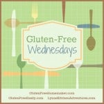 Gluten-Free Wednesdays … Be Sure to Visit My Co-Hosts This Week!
