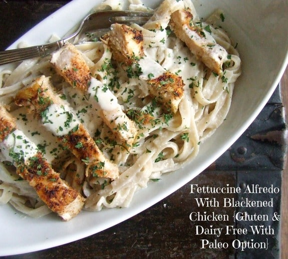 Gluten-Free Dairy-Free Paleo Fettucine Alfredo Blackened Chicken Cassidy's Craveable Creations