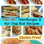 A Bountiful Bread Basket, Gluten-Free Bread Recipes, Part 5:   Top 30+ Best Hamburger and Hot Dog Roll Recipes