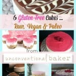 Six Stunning Gluten-Free Cakes–Raw, Vegan, and Paleo!–from Unconventional Baker