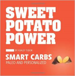 Sweet Potato Power Smart Carbs Paleo and Personalized Ashley Tudor