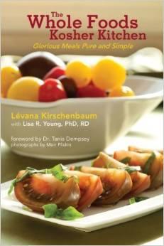 The Whole Foods Kosher Kitchen Levana Kirschenbaum