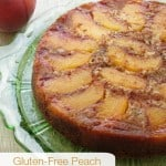 Grain-Free Peach Upside Down Cake Gluten-Free Homemaker