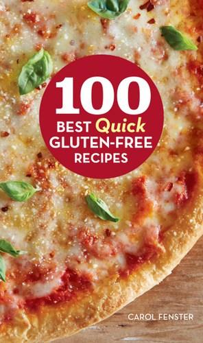 100 Best Quick Gluten-Free Recipes Carol Fenster