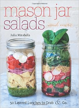 Mason Jar Salads and More Julia Mirabella