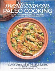 Mediterranean Paleo Cooking Caitlin Weeks Nabil Boumrar