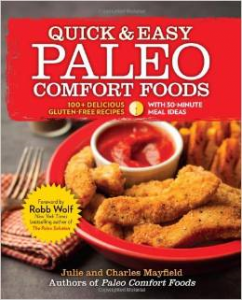 Quick and Easy Paleo Comfort Foods Julie and Charles Mayfield