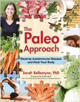 The Paleo Approach Sarah Ballantyne