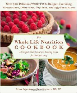 The Whole Life Nutrition Cookbook Tom Malterre Alissa Segersten