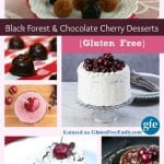 Love the chocolate cherry combination? Then you'll really love these Gluten-Free Black Forest Cake recipes and other chocolate cherrt desserts! There are over 40! [featured on GlutenFreeEasily.com]