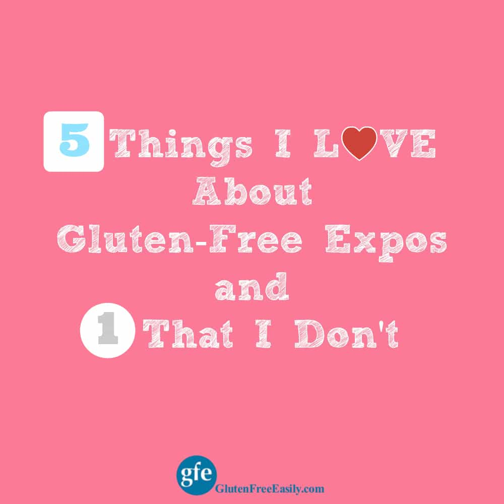5 Things I Love (and 1 Thing I Don't) About Gluten-Free Expos
